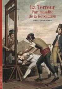 La Terreur, part maudite de la Révolution