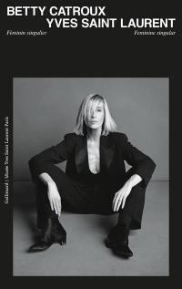 Betty Catroux, Yves Saint Laurent
