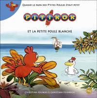 Pitikok. Volume 8, Pitikok et la petite poule blanche