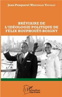 Bréviaire de l'idéologie politique de Félix Houphouët-Boigny