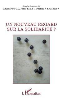 Un nouveau regard sur la solidarité ?
