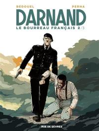 Darnand, le bourreau français. Volume 2,