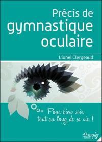 Précis de gymnastique oculaire