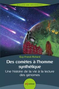 Des comètes à l'homme synthétique