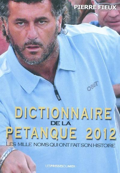 Dictionnaire de la pétanque 2012