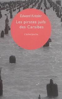 Les pirates juifs des Caraïbes
