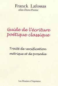Guide de l'écriture poétique classique (pratique, illustré de nombreux exemples)