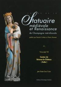 Corpus de la statuaire médiévale et Renaissance de Champagne méridionale. Vol. 6. Canton de Brienne-le-Château (Aube)