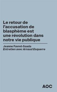 Le retour de l'accusation de blasphème est une révolution dans notre vie publique