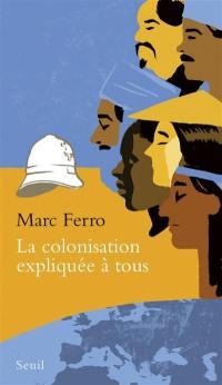 La colonisation expliquée à tous