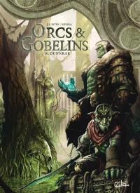 Orcs & gobelins. Volume 10, Dunnrak