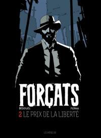 Forçats. Volume 2, Le prix de la liberté