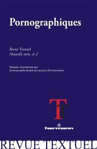 Revue Textuel, nouvelle série. n° 2, Pornographiques