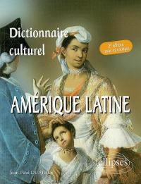 Dictionnaire culturel de l'Amérique latine, pays de langue espagnole