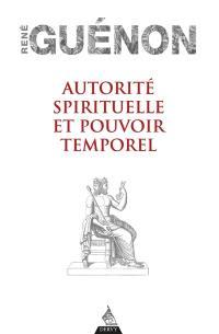 Autorité spirituelle et pouvoir temporel