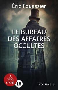Le bureau des affaires occultes. Volume 1,