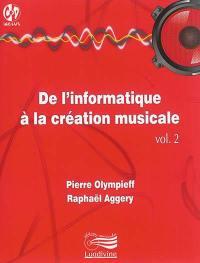 De l'informatique à la création musicale. Volume 2,