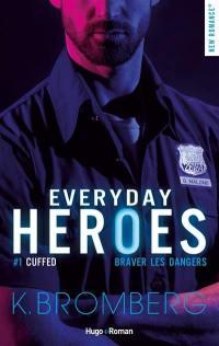 Everyday heroes. Volume 1, Cuffed