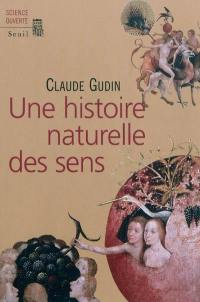 Une histoire naturelle des sens