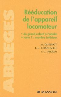 Rééducation de l'appareil locomoteur. Volume 1, Membre inférieur