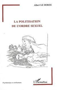 La politisation de l'ordre sexuel