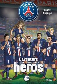 Paris Saint-Germain. Volume 2, Esprit d'équipe