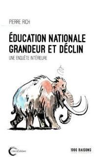 Education nationale : grandeur et déclin : une enquête intérieure