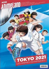 Anime land : le magazine français de l'animation. n° 235, Tokyo 2021