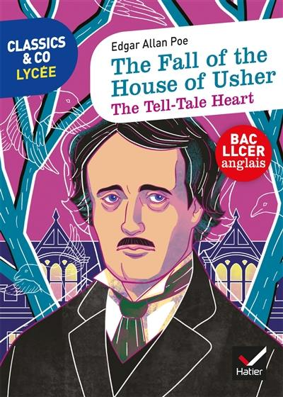 The fall of the House of Usher. The tell-tale heart : bac LLCER anglais