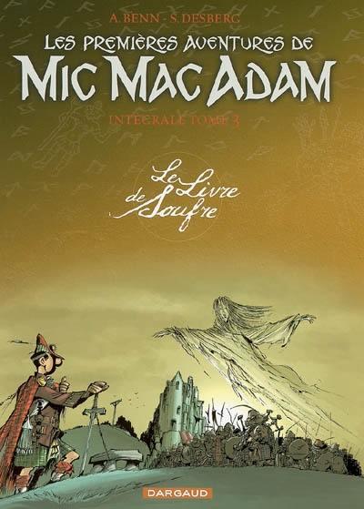 Mic Mac Adam. Volume 3, Les premières aventures de Mic Mac Adam