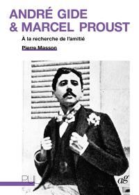 André Gide & Marcel Proust