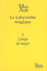 Le labyrinthe magique. Volume 3, Campo de sangre