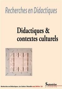 Recherches en didactiques. n° 25, Didactiques & contextes culturels