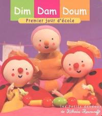 Dim, Dam, Doum. Volume 2005, Premier jour d'école