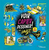 Voir, capter, dessiner !. Volume 1, 67 tutos