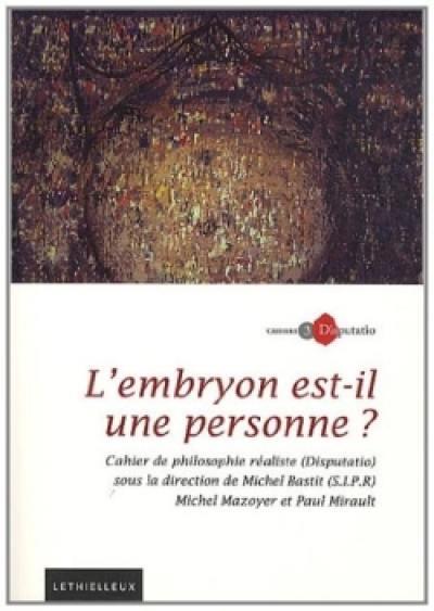 Cahiers Disputatio. n° 3, L'embryon est-il une personne ?