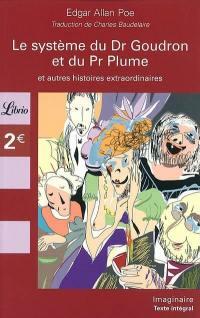Le système du Dr Goudron et du Pr Plume : et autres histoires extraordinaires
