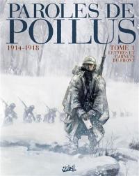 Paroles de poilus. Volume 1, Lettres et carnets du front