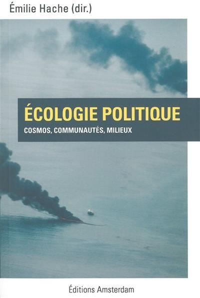 Ecologie politique : cosmos, communautés, milieux