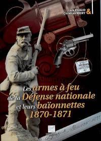 Les armes à feu de la défense nationale et leurs baïonnettes 1870-1871