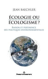 Ecologie ou écologisme ?