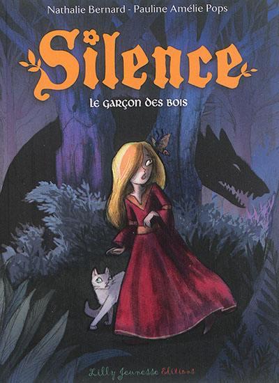 Silence. Volume 1, Le garçon des bois