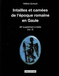 Intailles et camées de l'époque romaine en Gaule, territoire français. Volume 2,