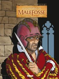 Les chemins de Malefosse. Volume 4,