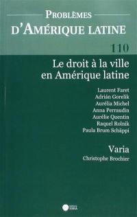 Problèmes d'Amérique latine. n° 110, Le droit à la ville en Amérique latine