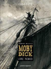 Moby Dick. Volume 1,