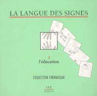 La langue des signes. Volume 3, L'éducation