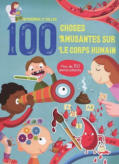 100 choses amusantes sur le corps humain