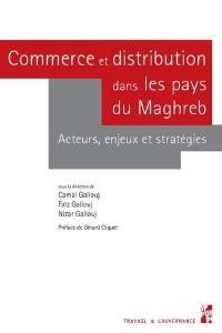 Commerce et distribution dans les pays du Maghreb