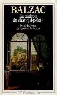 La maison du Chat-qui-pelote; Le Bal de Sceaux; La Vendetta